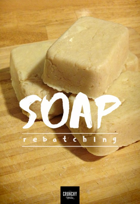 Soap Rebatching | thecrunchyurbanite.com